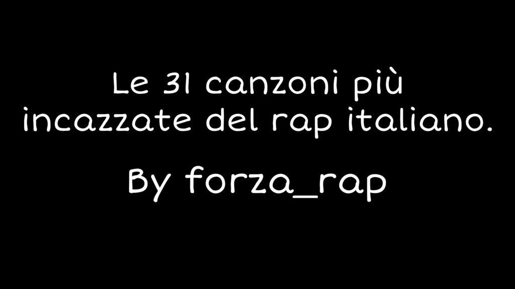 Le 31 Canzoni Piu Incazzate Del Rap Italiano Forza Rap