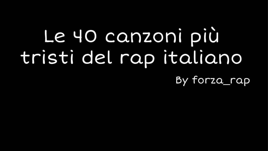 Le 40 Canzoni Più Tristi Del Rap Italiano Forza Rap