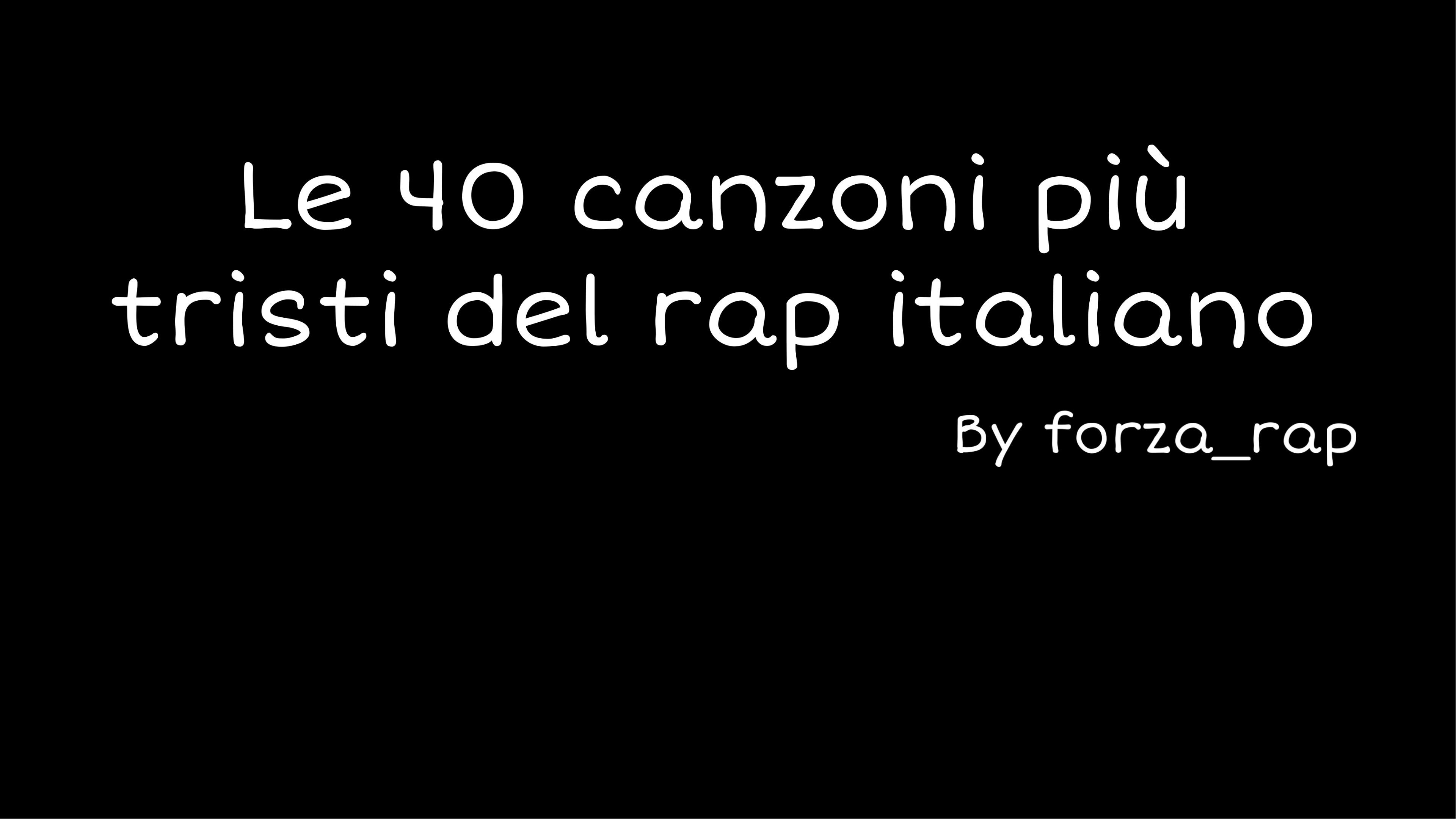 Le 40 Canzoni Piu Tristi Del Rap Italiano Forza Rap